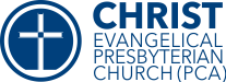 Christ Evangelical Presbyterian Church | Houston TX